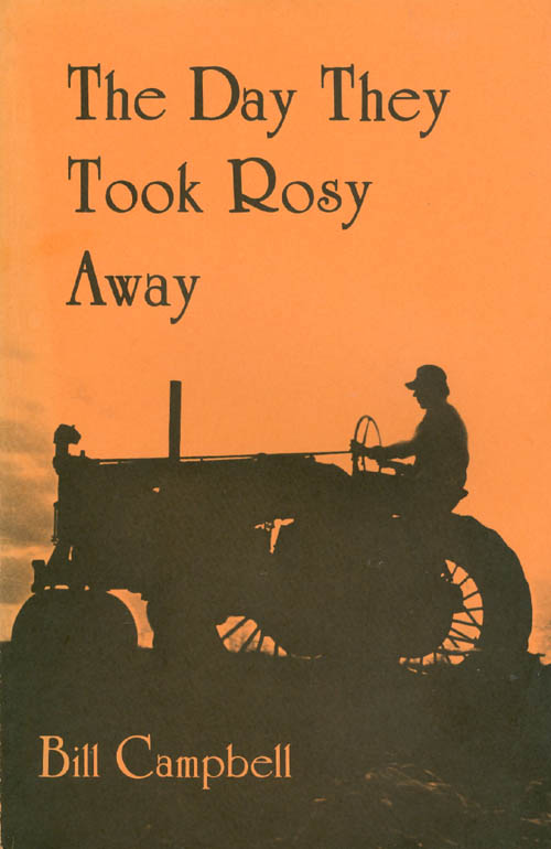 The Day They Took Rosy Away. Bill Campbell.