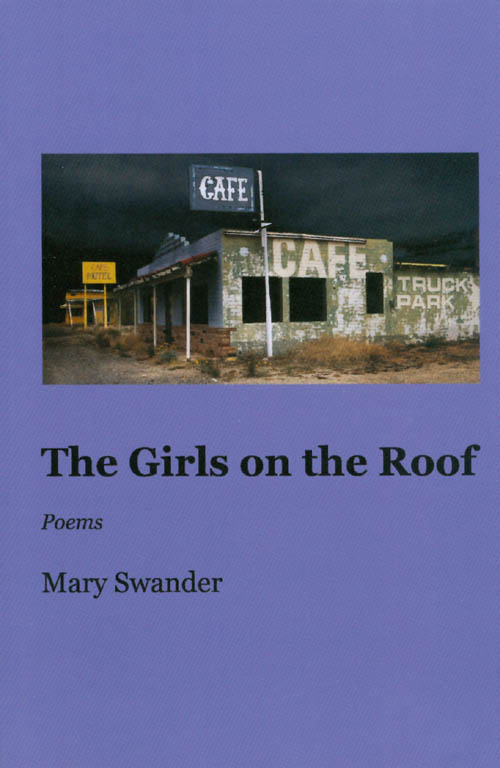 The Girls on the Roof. Mary Swander.
