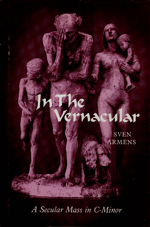In the Vernacular: A Secular Mass in C-Minor. Sven Armens.