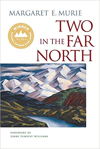 Two in the Far North. Margaret Murie.