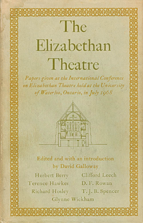 The Elizabethan Theatre: Papers given at the International Conference on Elizabethan Theatre in July 1968. David Galloway, Herbert Berry, Terence Hawkes, Richard Hosley.