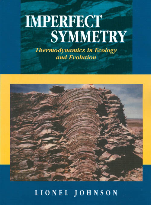 Imperfect Symmetry : Thermodynamics in Ecology and Evolution. Lionel Johnson.