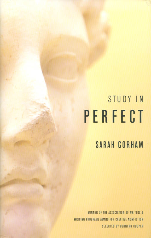 Study in Perfect. Sarah Gorham.