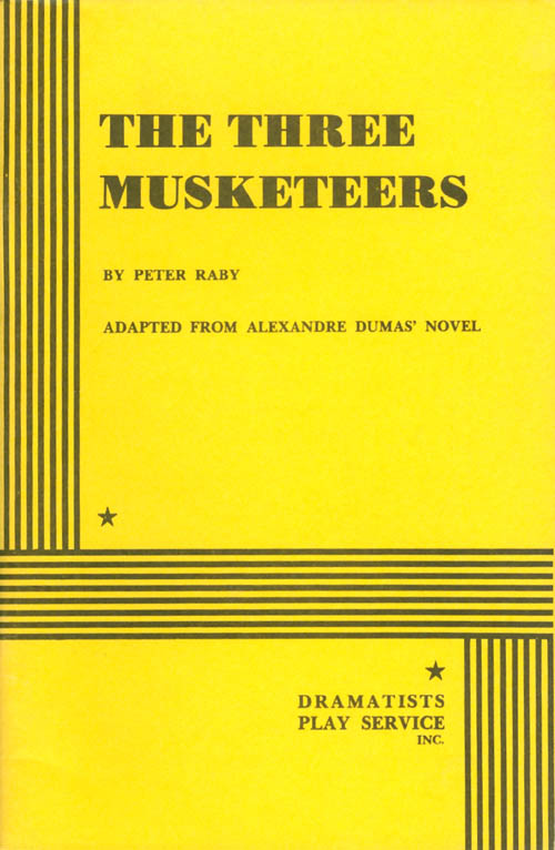 The Three Musketeers (Adapted from Alexandre Dumas' Novel). Peter Raby.