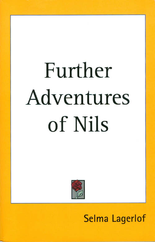 Further Adventures of Nils. Selma Lagerlof.