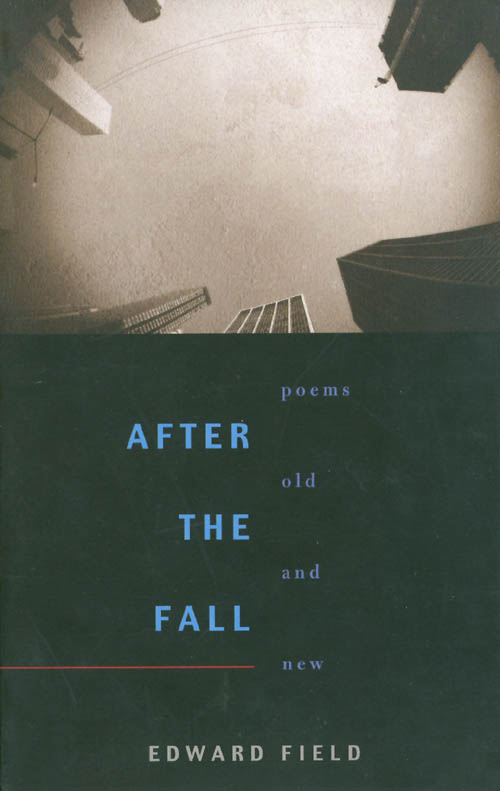 After the Fall: Poems Old and New (Pitt Poetry Series). Edward Field.