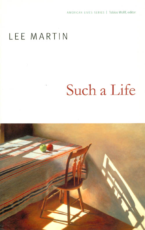 Such a Life (American Lives Series). Lee Martin.