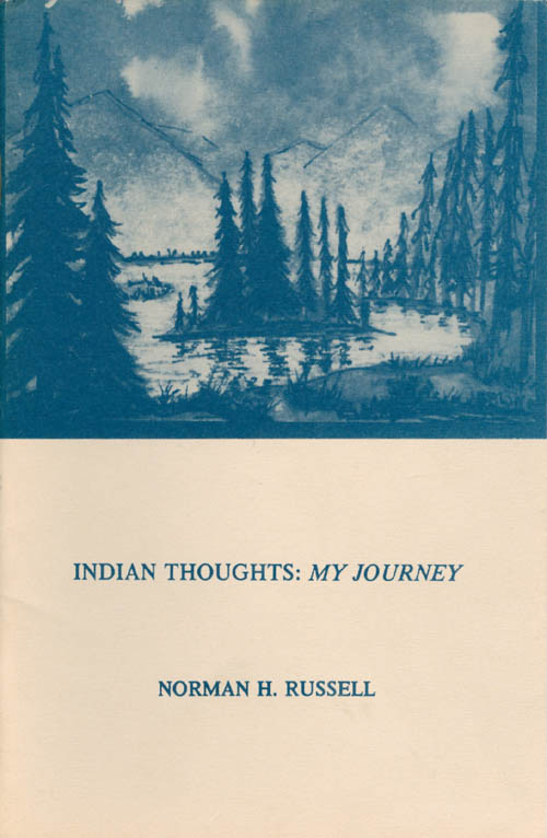 Indian Thoughts: My Journey / Poems (Blue Cloud Quarterly Vol XXVI, No 2). Norman H. Russell.