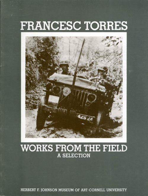 Works from the Field: A Selection (Exhibit at Herbert F. Johnson Museum of Art). Francesc Torres.