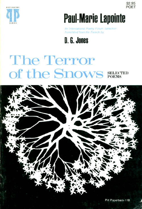 The Terror of the Snows: Selected Poems. Paul-Marie Lapointe, D. G. Jones.
