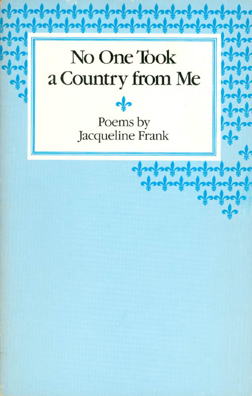 No One Took a Country From Me. Jacqueline Frank.