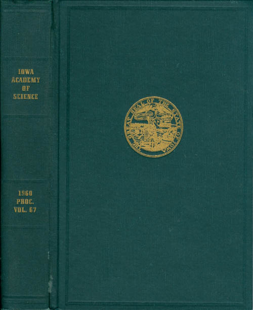 Proceedings of the Iowa Academy of Science for 1960 (Volume 67, Seventy-Second Session, held at Iowa City). T. Edwin Rogers.