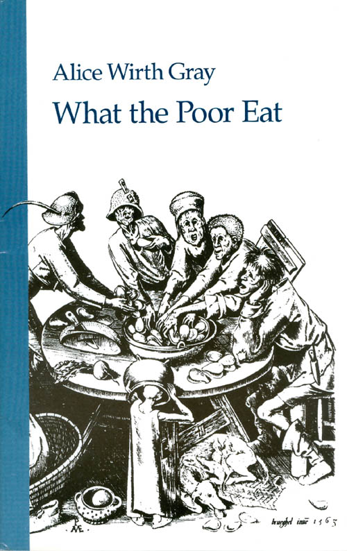 What the Poor Eat. Alice Wirth Gray.