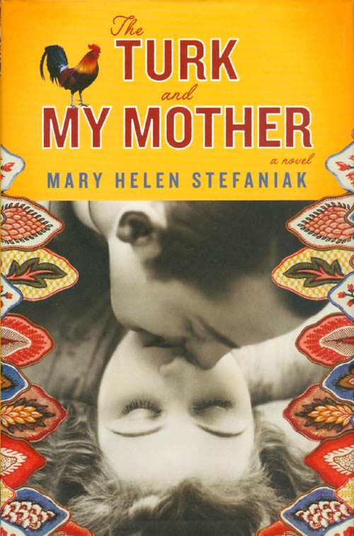 The Turk and My Mother. Mary Helen Stefaniak.