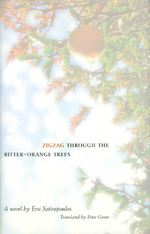 Zigzag Through the Bitter-Orange Trees. Ersi Sotiropoulos, Peter Green.