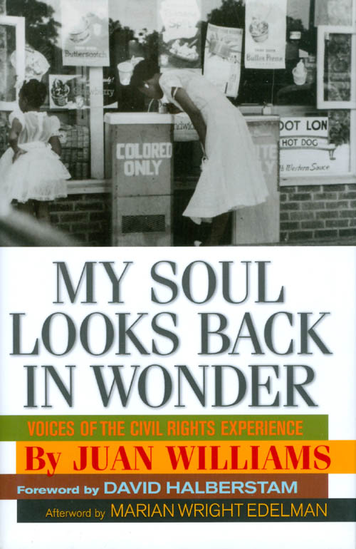 My Soul Looks Back in Wonder: Voices of the Civil Rights Experience (AARP®). Juan Williams.