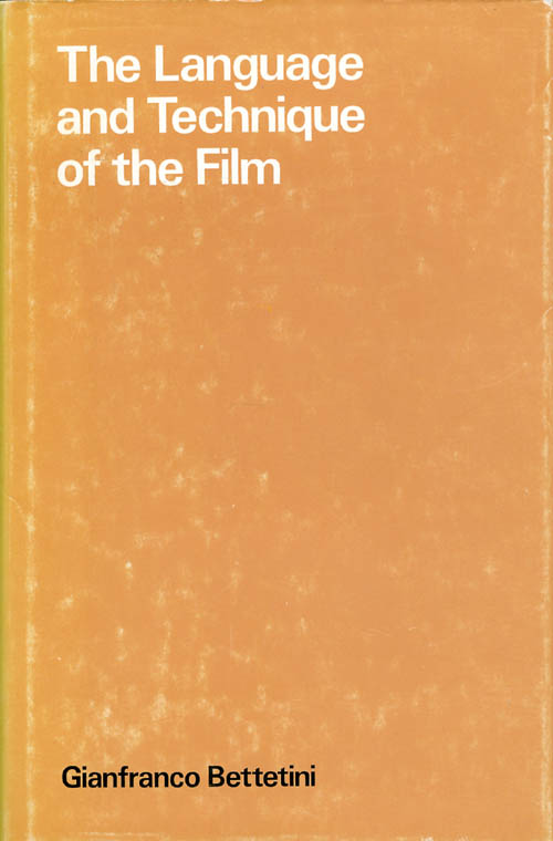 The Language and Technique of the Film. Gianfranco Bettetini, David Osmond-Smith, trans.