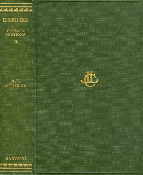 Demosthenes: Private Orations XLI - XLIX (Volume II of four) (Loeb Classical Library). Demosthenes, A. T. Murray.