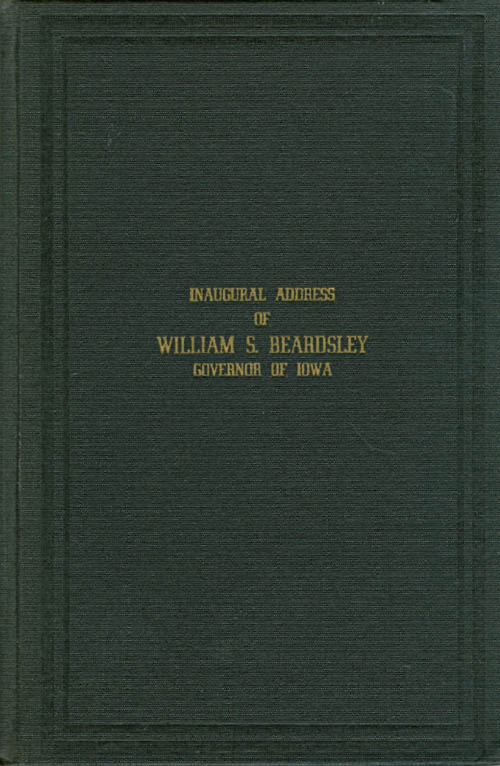 Inaugural Address of William S. Beardsley - Governor of Iowa - 1953. William S. Beardsley.