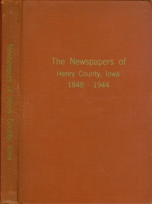 The Newspapers of Henry County, Iowa. Charles S. Rogers.