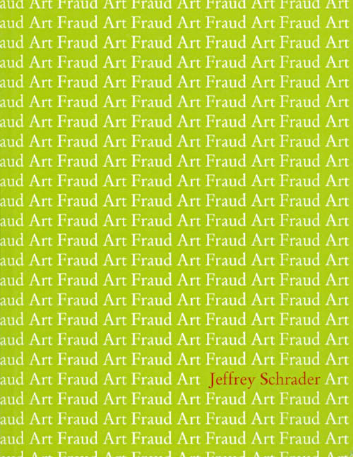Art Fraud. Jeffrey Schrader.
