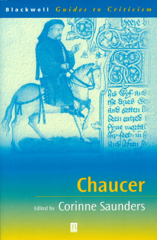 Chaucer (Blackwell Guides to Criticism). Corinne Saunders.