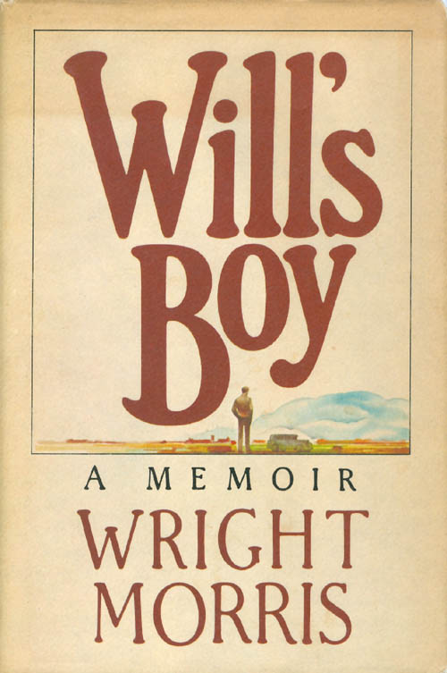 Will's Boy: A Memoir. Wright Morris.