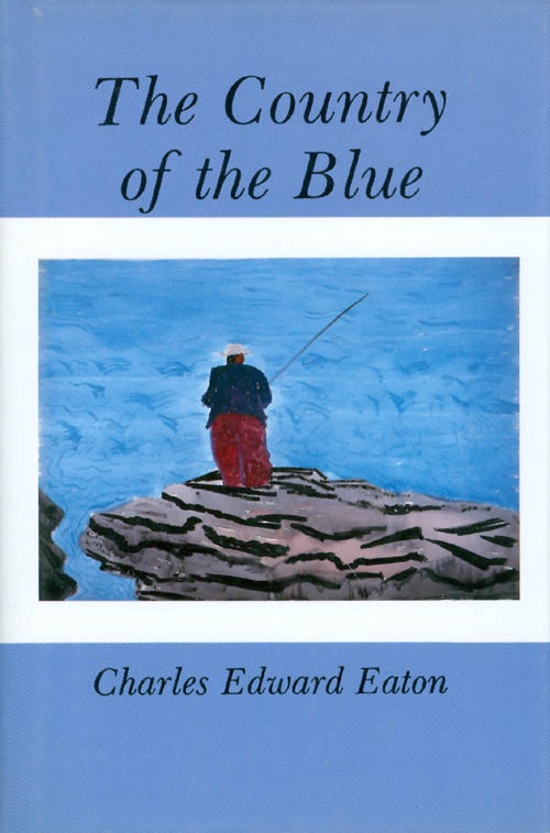 The Country of the Blue. Charles Edward Eaton.