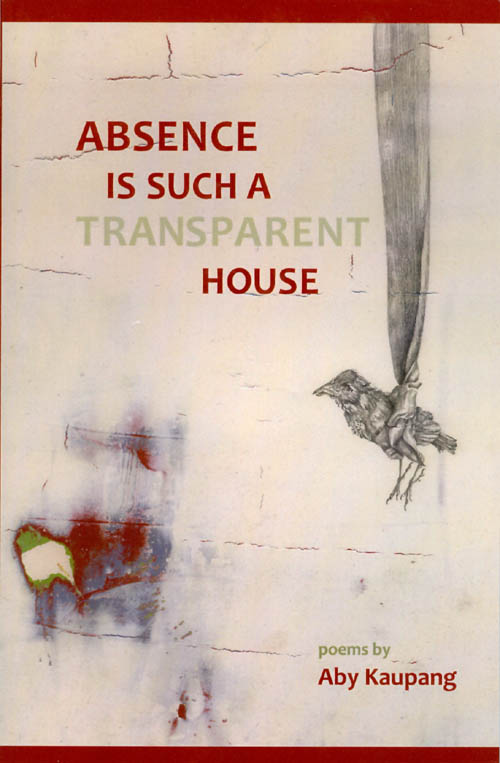 Absence Is Such a Transparent House. Aby Kaupang.