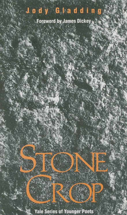 Stone Crop (Yale Series of Younger Poets). Jody Gladding.