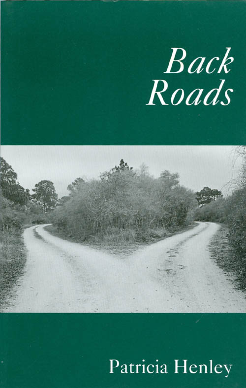 Back Roads. Patricia Henley.