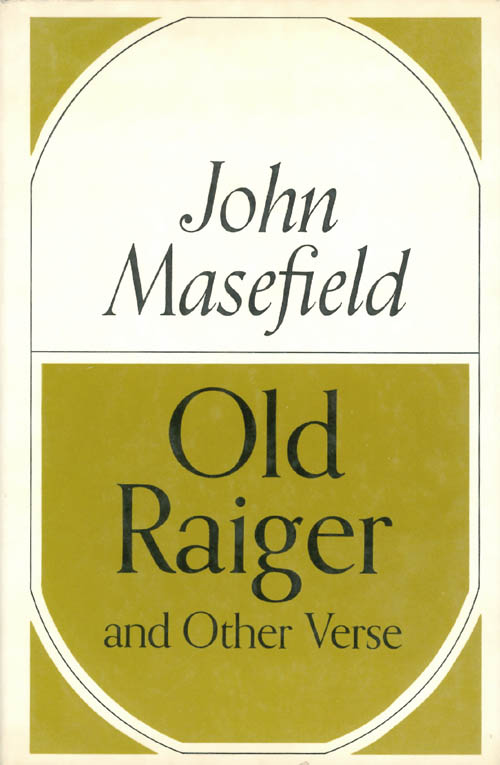 Old Raiger and Other Verse. John Masefield.