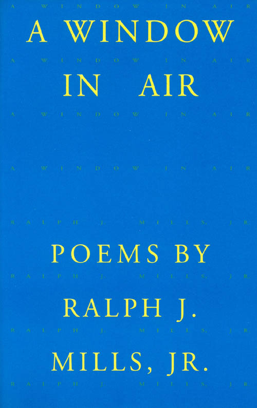 A Window in Air. Ralph J. Mills, Jr.