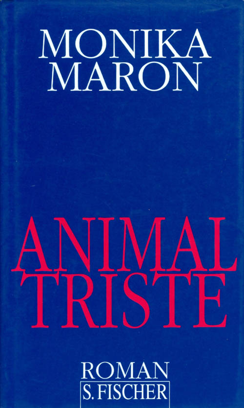 Animal triste. Monika Maron.