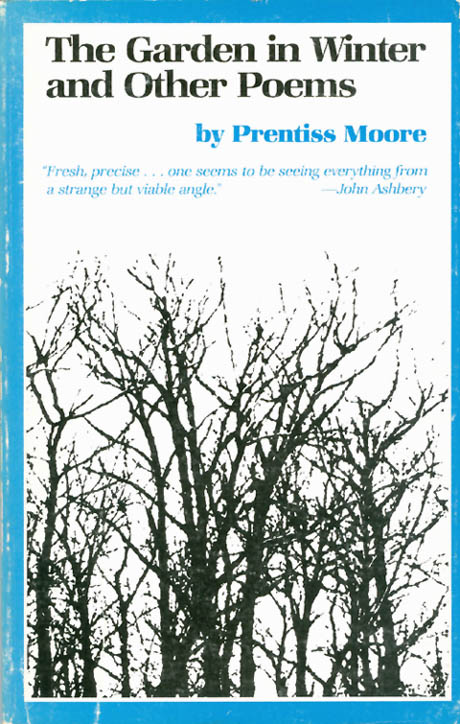 The Garden in Winter and Other Poems (University of Texas Press Poetry Series). Prentiss Moore.