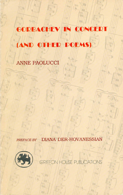 Gorbachev in Concert (and Other Poems). Anne Paolucci, Diana Der-Hovanessian, preface.