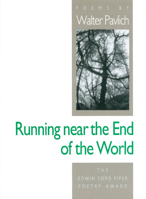 Running Near the End of the World. Walter Pavlich.