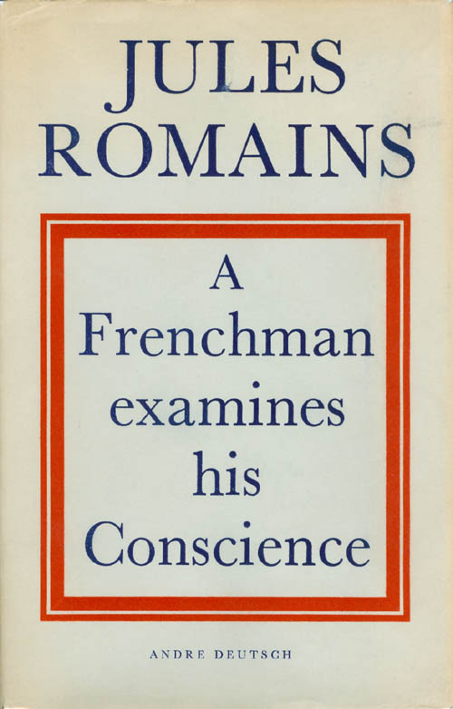 A Frenchman Examines His Conscience. Jules Romains, Cornelia Schaeffer.