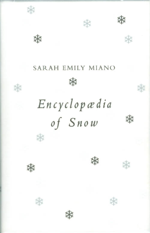 Encyclopedia of Snow. Sarah Emily Miano.