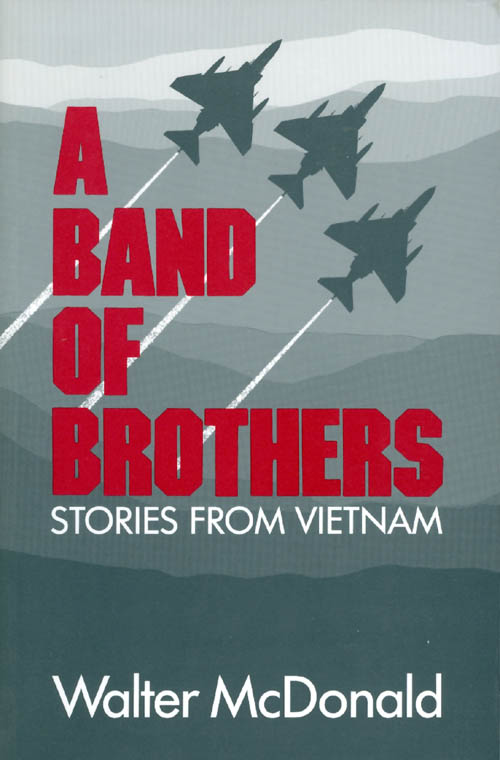 A Band of Brothers: Stories from Vietnam. Walter McDonald.