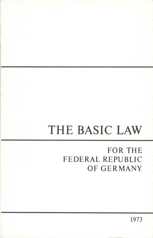Basic law for the Federal Republic of Germany, promulgated by the Parliamentary Council on 23 May 1949, as amended up to and including 31 August 1973. Deutschland, Bundesrepublik.