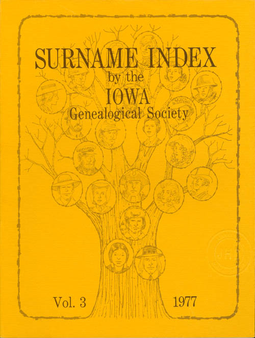 Surname Index by the Iowa Genealogical Society: Vol. 3, 1977, M to Z. Mrs. Ronald R. Woodin, Mrs. Dale Missildine.