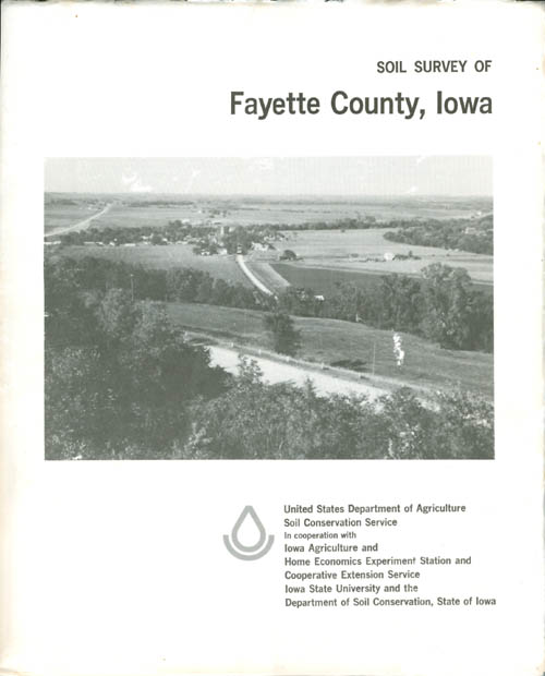 Soil Survey of Fayette County, Iowa. United States Department of Agriculture Soil Conservation Service, Ronald J. Kuehl, John D. Highland.