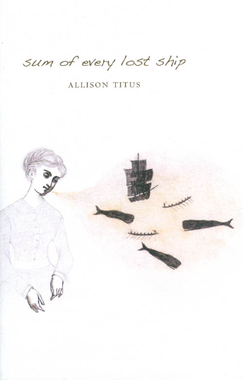 Sum of Every Lost Ship (CSU Poetry Series). Allison Titus.