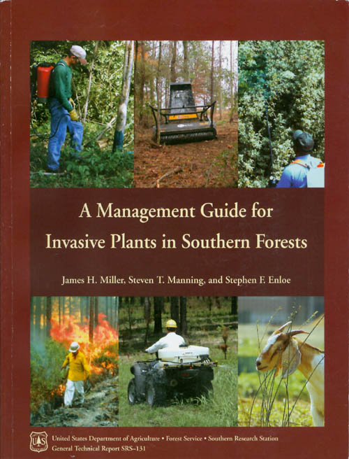 A Management Guide for Invasive Plants in Southern Forests. James H. Miller, Steven T. Manning, Stephen F. Enloe.