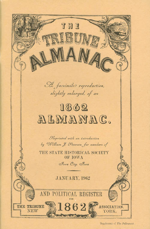 The Tribune Almanac and Political Register for 1862: A Facsmilie Reproduction, Slightly Enlarged, of an 1862 Almanac. William J. Petersen, J. F. Cleveland, introduction.