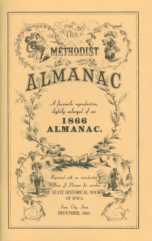 The Methodist Almanac for the Year of Our Lord 1866, Being the Ninetieth Year of American Independence: A Facsmilie Reproduction, Slightly Enlarged. William J. Petersen.