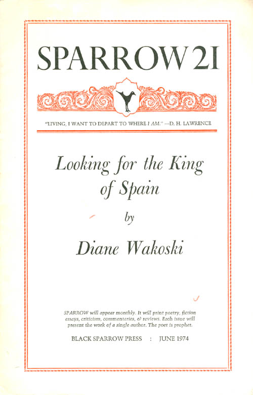 Sparrow 21: Looking for the King of Spain (June 1974). Diane Wakoski.