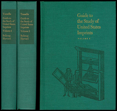 Guide to the Study of United States Imprints, Volumes 1 and 2. G. Thomas Tanselle.
