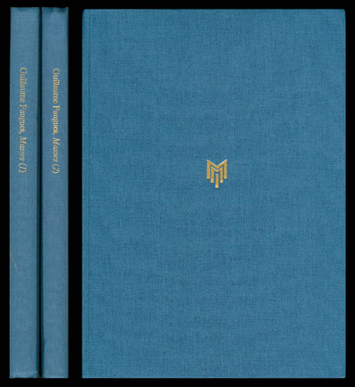 The Complete Extant Transmissions of the Masses by Guillaume Faugues, Two-Volume Set. Guillaume Faugues, Rex Eakins.